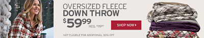 Oversized Fleece Down Throw. $59.99. Not eligible for additional 30% Off.