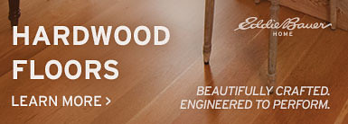 Eddie Bauer Hardwood Floors. Beautifully crafted. Engineered to perform.