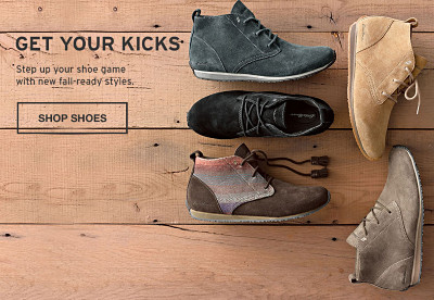 Get Your Kicks. Step up your shoe game with new fall-ready styles.