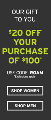 $20 Off Your Purchase Of $100. Use code: ROAM
